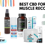 Best CBD for muscle recovery: top 8 products