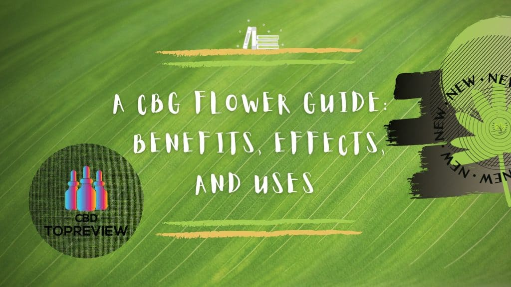 CBG Flower benefits, effects and uses