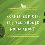 What You Should Know about Kosher CBD Oil