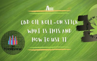 CBD OIL ROLL ON STICK what is it how to use