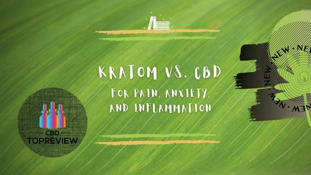 Kratom vs CBD for pain, anxiety