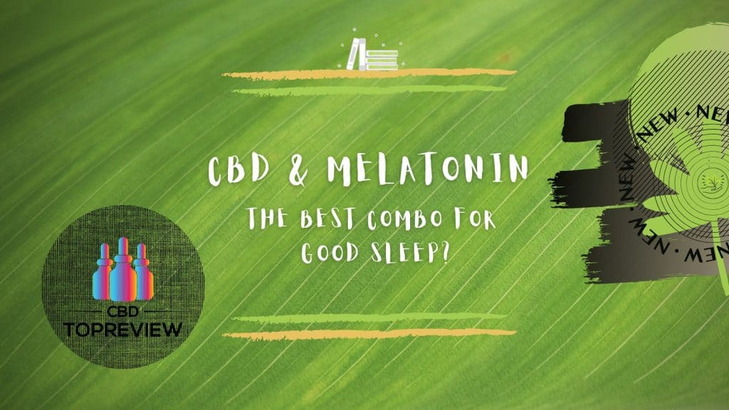 CBD and Melatonin for Sleep