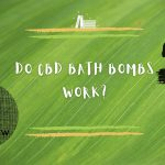 What are CBD bath bombs, and do they work?