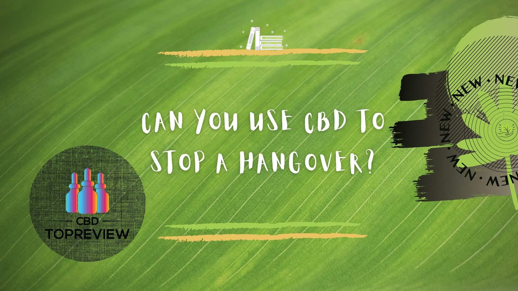 CBD stops hangover